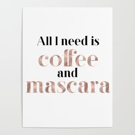 All you need is coffee and mascara Poster