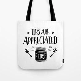 Tips Are Appreciated Tip Jar Tote Bag
