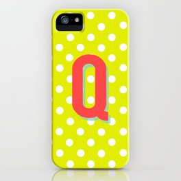 Q is for Quality iPhone Case