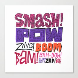 Smash! Pow! Zing! Boom! Canvas Print