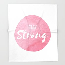 stay strong Throw Blanket