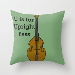 U is for Upright Bass Throw Pillow