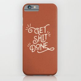 Get Shit Done motivational typography poster bedroom wall home decor iPhone Case