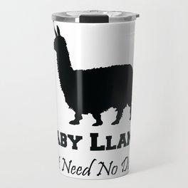 Baby Llama Don't Need No Drama. Travel Mug