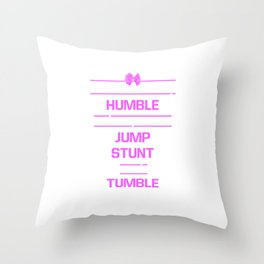 Hard to Stay Humble When Jump Stunt and Tumble T-Shirt Throw Pillow