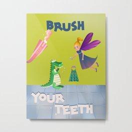 Brush your teeth Metal Print