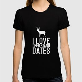 I Love Deer Stand Dates Graphic Funny T-Shirt T-shirt