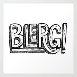 Blerg! Art Print