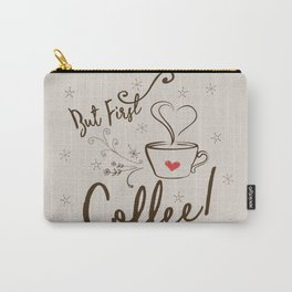 But first Coffee - Clean Carry-All Pouch