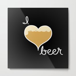 I love Beer white text Metal Print