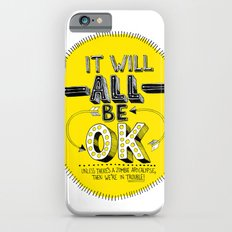 It Will Be OK Slim Case iPhone 6s
