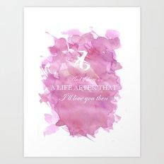 I'll Love You Then Art Print