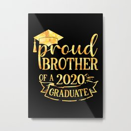 Proud Brother of A 2020 Graduate Metal Print