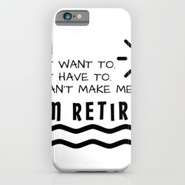 Retirement Gifts Funny For Men Women Husband Dad Mom iPhone Case