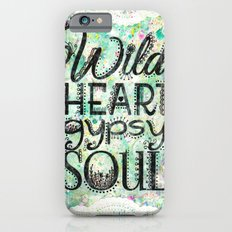 Wild Heart, Gypsy Soul Slim Case iPhone 6