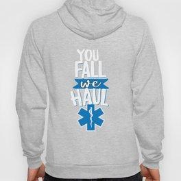 Cool You Fall We Haul EMS Hoody