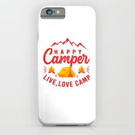 Happy Camper Live Love Camp yr iPhone Case