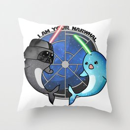 I am your narwhal Throw Pillow