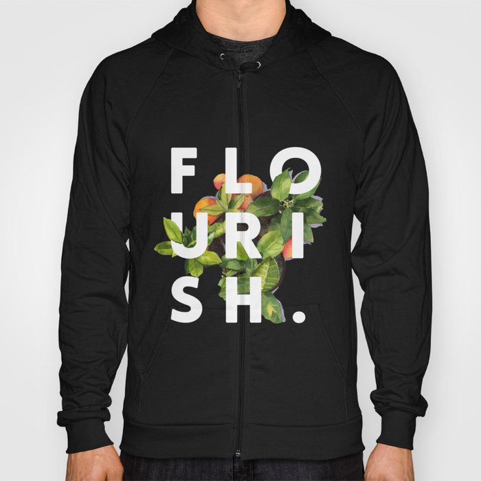 Flourish #society6 #buyart #typography #artprint Hoody