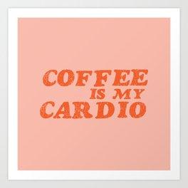Coffee is my Cardio Art Print