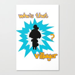 Who's That Villager? Canvas Print