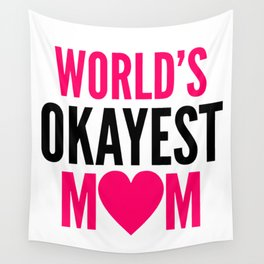 WORLD'S OKAYEST MOM HEART Wall Tapestry