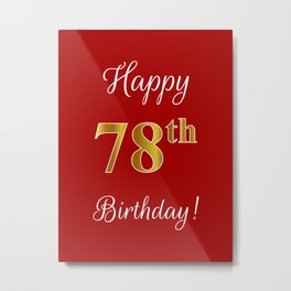 """Elegant """"Happy 78th Birthday!"""" With Faux/Imitation Gold-Inspired Color Pattern Number (on Red) Metal Print"""