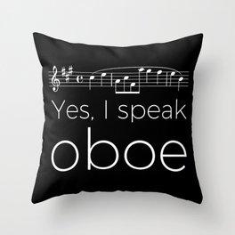 Yes, I speak oboe (2) (black) Throw Pillow