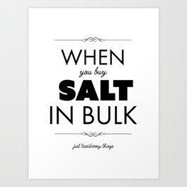 Just Taxidermy Things: Buy Salt in Bulk Art Print