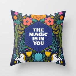 the magic is in you Throw Pillow