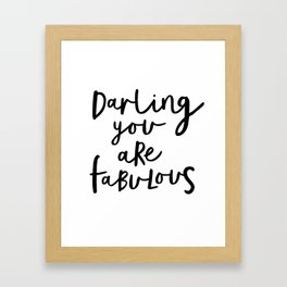 Darling You Are Fabulous black-white gift for girlfriend home wall decor bedroom Framed Art Print