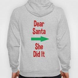 Dear Santa She Did It Hoody