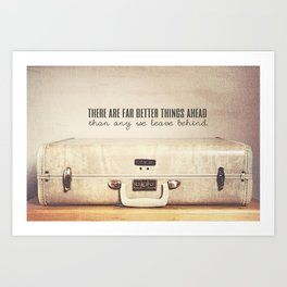 Far Better Things Ahead - Inspirational Print Art Print
