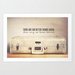 Far Better Things Ahead - Inspirational Print Art Print