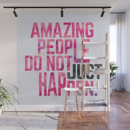 Amazing People Motivational Quote Wall Mural