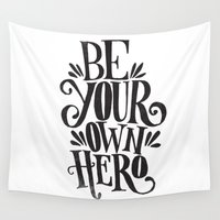 hero Wall Tapestries featuring BE YOUR OWN HERO by Matthew Taylor Wilson