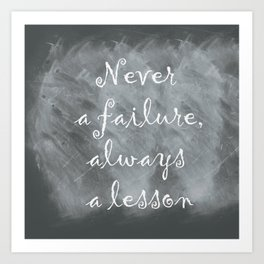 Never Failing, Always Learning (Inspirational Quote) Art Print