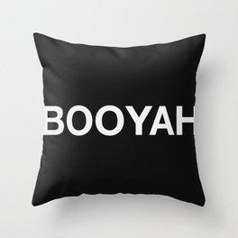 Booyah ! (white) Throw Pillow
