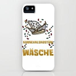 Mein Karnevalkostüm ist in der Wäsche I Fastnacht print iPhone Case
