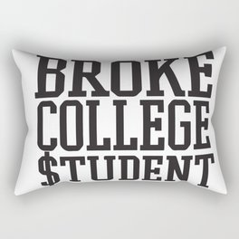 Broke College $tudent (for black on xxxxx color) Rectangular Pillow