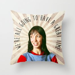 We're all going to have a great time Throw Pillow