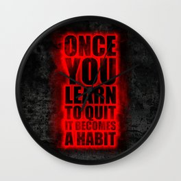 Lab No. 4 - Once You Learn To Quit It Becomes A Habit Gym Inspirational Quotes Poster Wall Clock