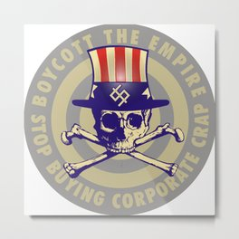 Boycott the Empire Metal Print