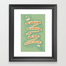 Gosh darnit people like me! Framed Art Print