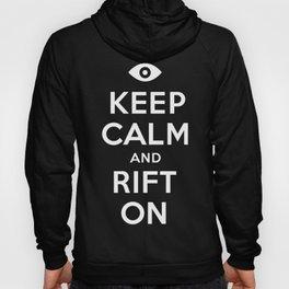 Keep Calm and Rift On Hoody