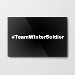 #TeamWinterSoldier Hashtag Team Winter Soldier Metal Print