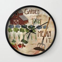 Garden Like You Mean It Wall Clock