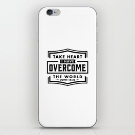 Take Heart I have overcome the world iPhone Skin