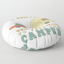 Camping Camper - Sorry For What I Said Vintage Retro Floor Pillow