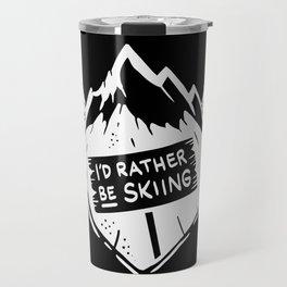I'd rather be skiing Travel Mug
